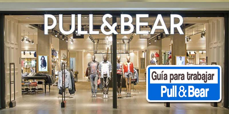 requisitos para trabajar en pull and bear